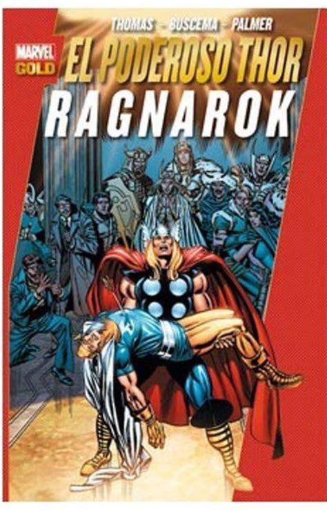 libro marvels thor ragnarok el poderoso thor ragnarok marvel gold john buscema roy thomas len wein walter simonson