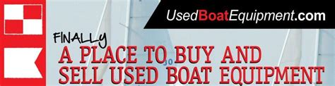 don marine salvage boat equipment supplies how to buy or sell used boat gear equipment my boat life