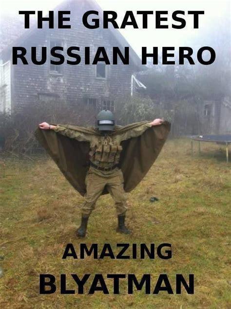 White Russian Meme - the greatest russian hero amazing blyatman memes