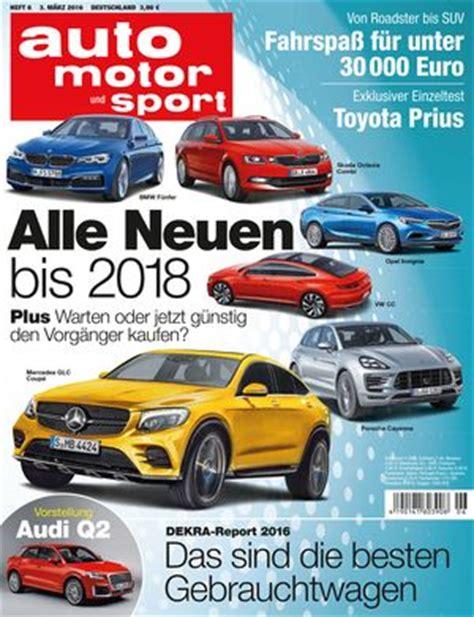 Autobild Neueste Ausgabe by Auto Motor Und Sport Heft 06 2016 Auto Motor Und Sport