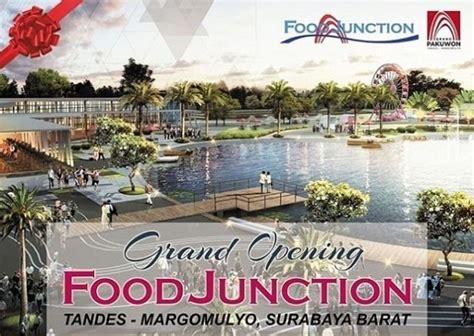 Ac Aux Di Surabaya food junction grand pakuwon destinasi kuliner terheboh di