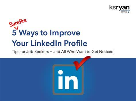 ksryan group 5 surefire ways to improve your linkedin