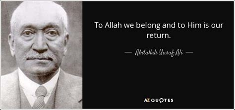 biography of muhammad marmaduke pickthall abdullah yusuf ali quote to allah we belong and to him is