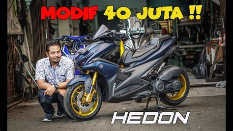 yamaha aerox  modifikasi hedon mahal gila youtube