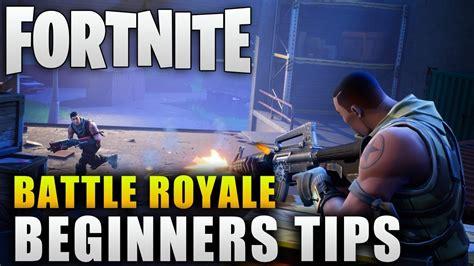 fortnite guide fortnite guide quot fortnite battle royale beginners tips