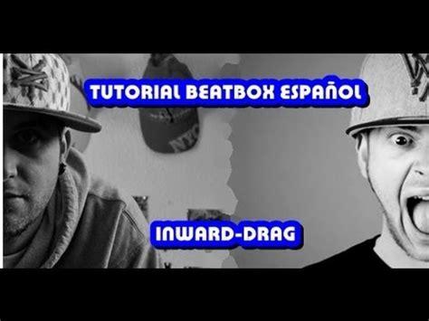 beatbox tutorial inward snare tutorial beatbox espa 241 ol inward drag youtube