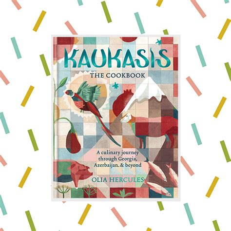 kaukasis the cookbook the win a copy of olia hercules latest cookbook kaukasis