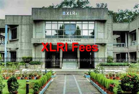 Xlri Executive Mba Course Fee by Xlri Fees 2018 Jamshedpur Xavier Mba Fee Structure Course