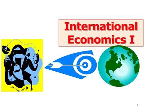 International Economics 1 ch1 international economics intro