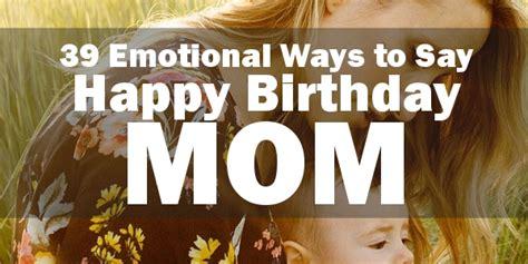 happy birthday mom  quotes    mom cry  happiness