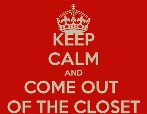 Closet Gay Meme - keep calm and come out of the closet poster rapha keep