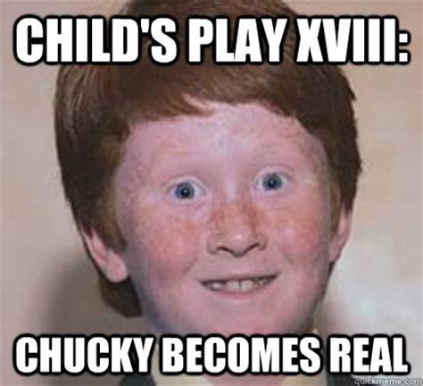 Chucky Meme - child s play xviii chucky becomes real over confident