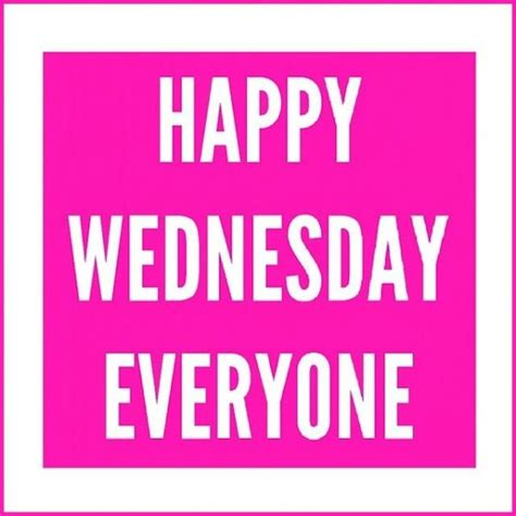 happy everyone wednesday pictures images graphics for