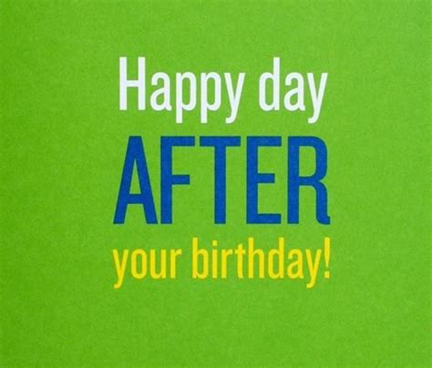 Day After Birthday Meme - day after your birthday meme pictures to pin on pinterest
