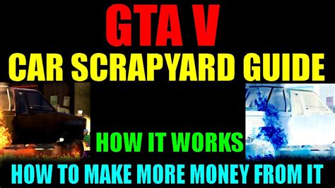 How To Make More Money On Gta 5 Online - grand theft auto v car scrapyard guide how it works how to make more money from it