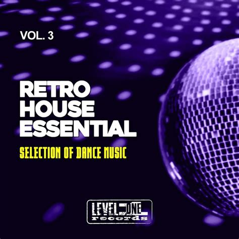 retro house music va retro house essential vol 3 selection of dance music web 2017 sfh release