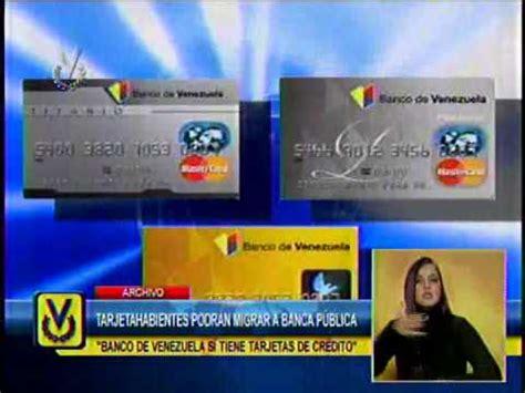 banco de venezuela youtube banco de venezuela garantiza emisi 243 n de tarjetas de