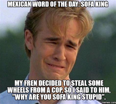 I Am Sofa King Retarded by Home Memes