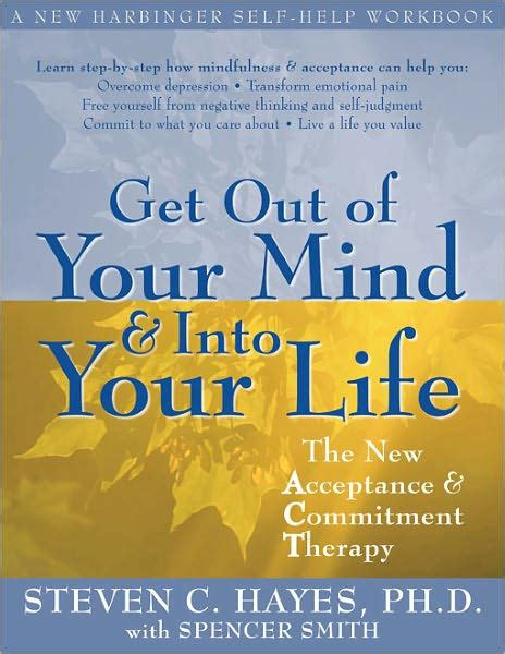 libro commitment my autobiography get out of your mind and into your life the new acceptance and commitment therapy by steven c
