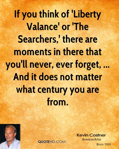 Liberty Valance Quotes kevin costner quotes quotehd