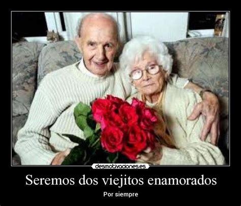 imagenes de amor de viejitos animados seremos dos viejitos enamorados desmotivaciones