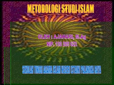 Pengantar Study Islam metode studi islam