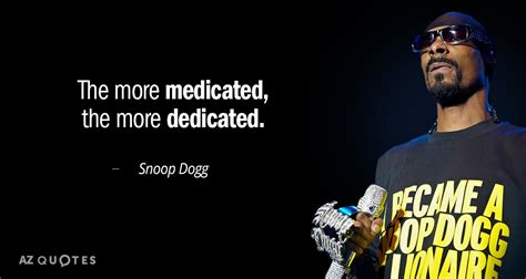 snoop dogg quotes top 25 quotes by snoop dogg of 165 a z quotes