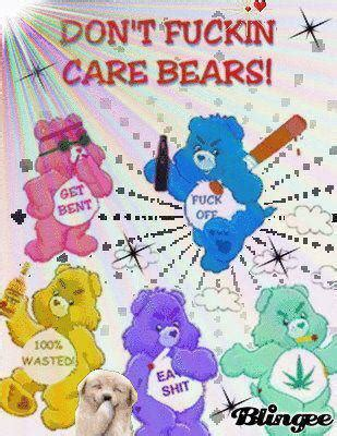 Care Bear Meme - don t fuckin care bears