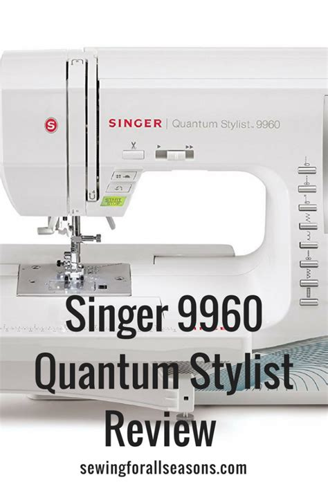Singer Quantum Stylist 9960 Reviews Guide 2017   Sewing