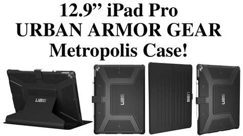 Uag Armor Gear Metropolis For Pro 129 Berkualitas 12 9 quot pro armor gear metropolis review 2017 edition