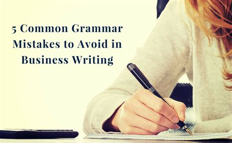 Common Business Letter Writing Mistakes 5 common grammar mistakes to avoid in business writing