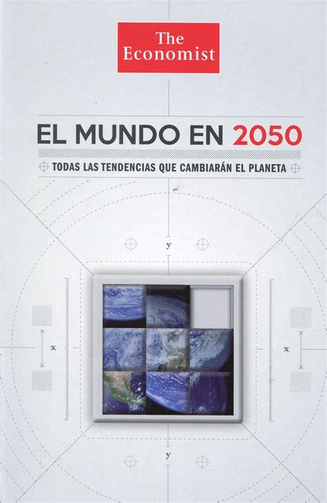 Mba Y Las Tendencias En El Mundo De Los Negocios by Librer 237 A Dykinson El Mundo En 2050 Todas Las Tendencias