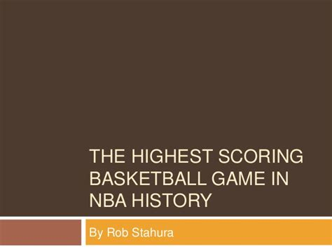 basketball highest possible score the highest scoring basketball in nba history