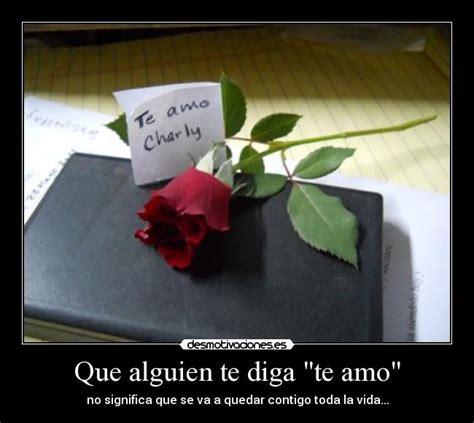 imagenes de rosas q digan te amo que alguien te diga quot te amo quot desmotivaciones