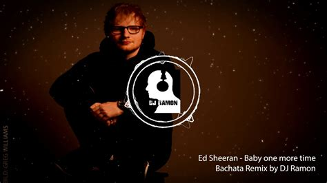 ed sheeran one mp3 ed sheeran baby one more time bachata remix by dj ramon