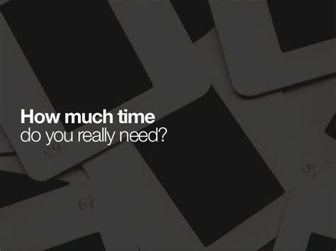 How Much Time Do You by How Much Time Do You