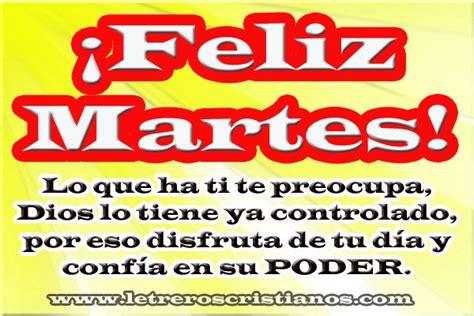 imagenes feliz martes cristianas dias de la semana 171 letreros cristianos com imagenes