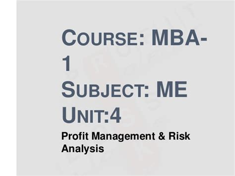 How Many Subject In Mba Course by Mba 1 Me U 4 Profit Management Risk Analysis