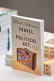 travel as a political act rick steves books travel writer rick steves addresses udla dinner