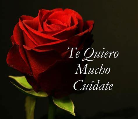 imagenes de rosas te quiero mucho te quiero mucho cuidate cary gran pinterest favors