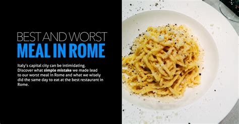 best eats in rome where to eat in rome what we did right and horribly wrong