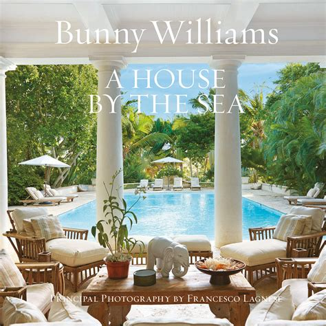bunny williams home book review a house by the sea by bunny williams lauren