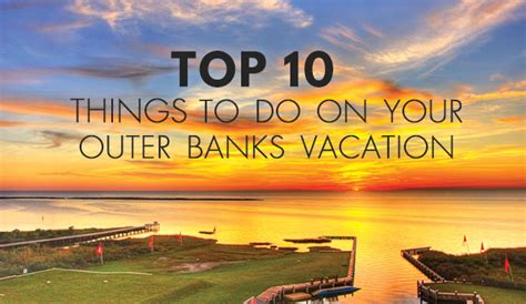 the outer banks north carolina great american things top 10 things to do on your outer banks vacation news