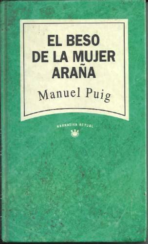 gratis libro e el beso de la mujer arana para descargar ahora el beso de la mujer ara 241 a manuel puig el hermafrodita dormido