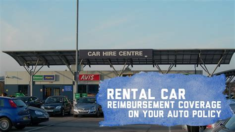 auto insurance rental car reimbursement coverage youtube