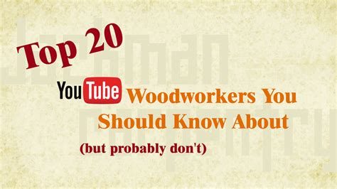 top  youtube woodworking channels
