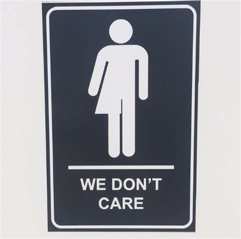 bathroom signs canada seen in toronto we don t care bathroom signs mean