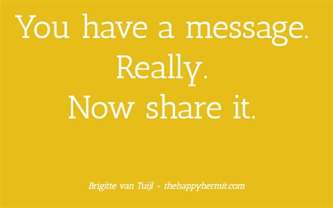 Has A Message A Message by You A Message Really Now It Brigitte Vantuijl