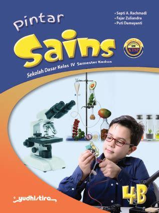 Sains Kelas 1 Sd pintar sains sd kelas 4b ktsp