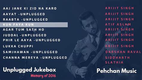 unplugged jukebox unplugged jukebox arijit singh atif aslam darshan raval